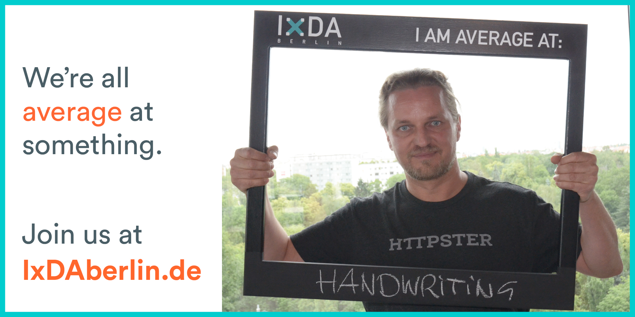 Jay in the Frame of Average. He's average at handwriting! What's your average? Join us at http://IxDAberlin.de